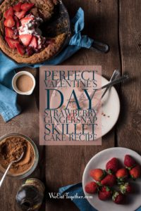 Celebrate Valentine's Day With Boozy Strawberry Gingersnap Skillet Cake