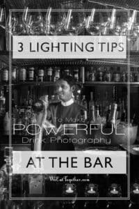 3 Tips To Make Powerful Drink Photography At The Bar