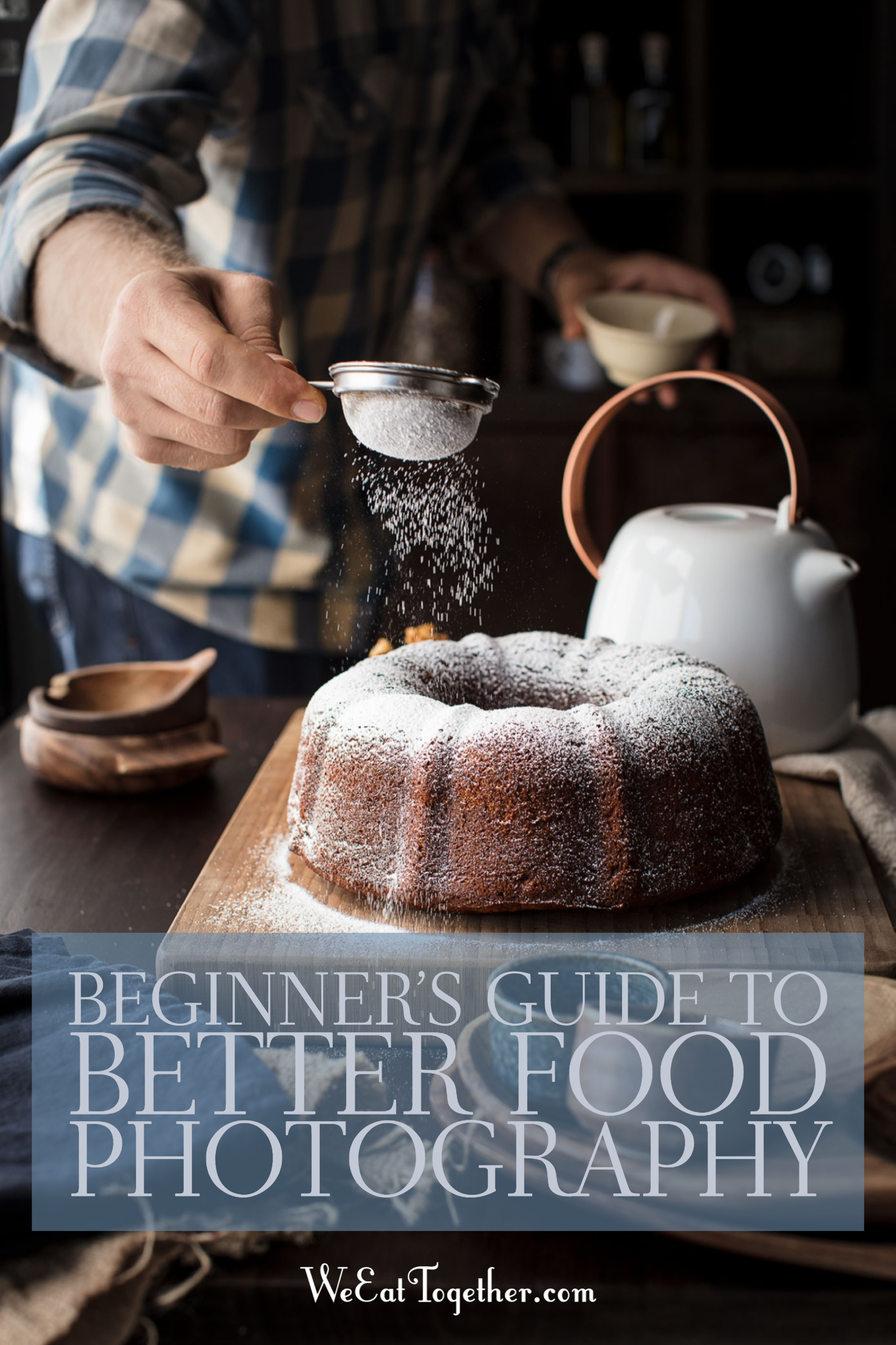 Beginners Guide To Better Food Photography