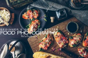 A Beginner's Guide To Better Food Photography