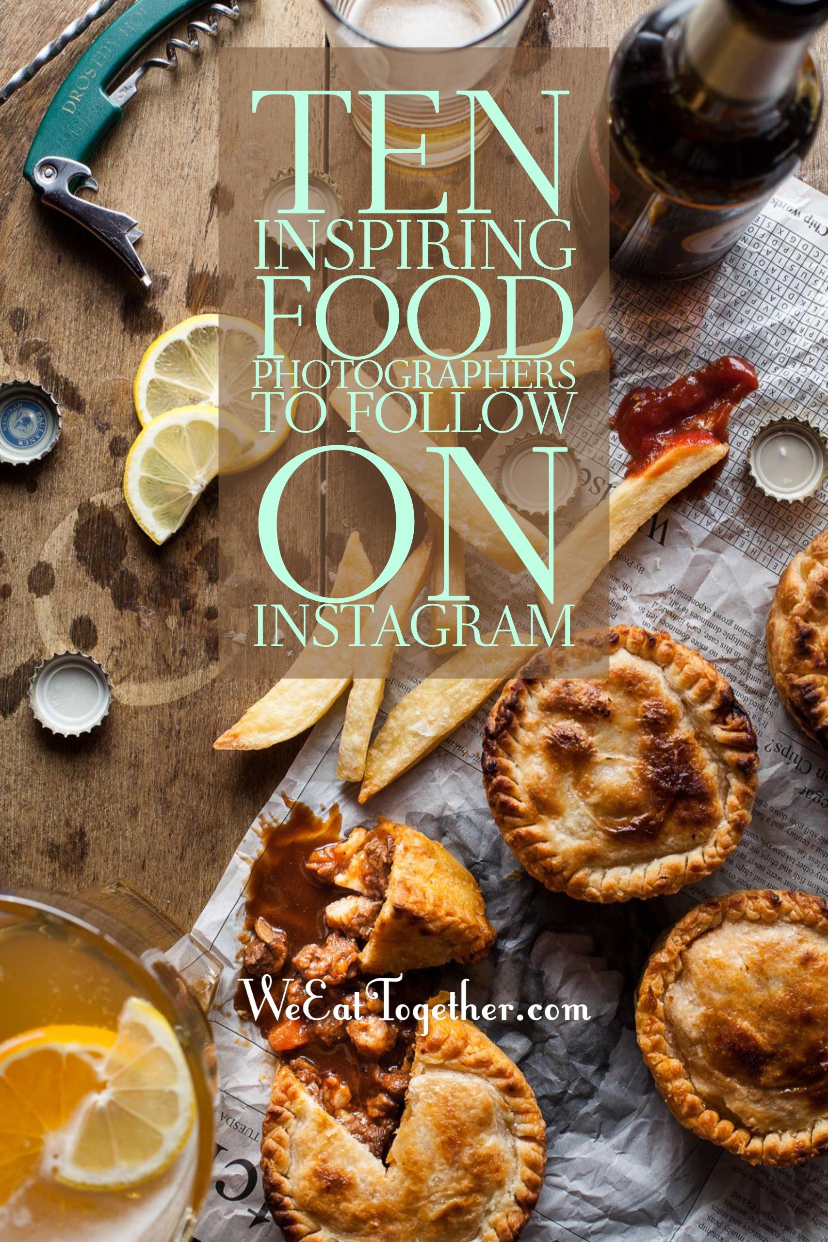 Ten inspiring food photographers to follow on instagram we eat ten inspiring food photographers to follow on instagram forumfinder Image collections