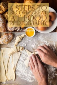 6 Steps To Become Great At Food Photography