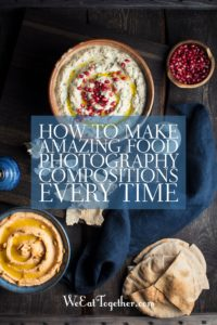 How To Make Amazing Food Photography Compositions Every Time