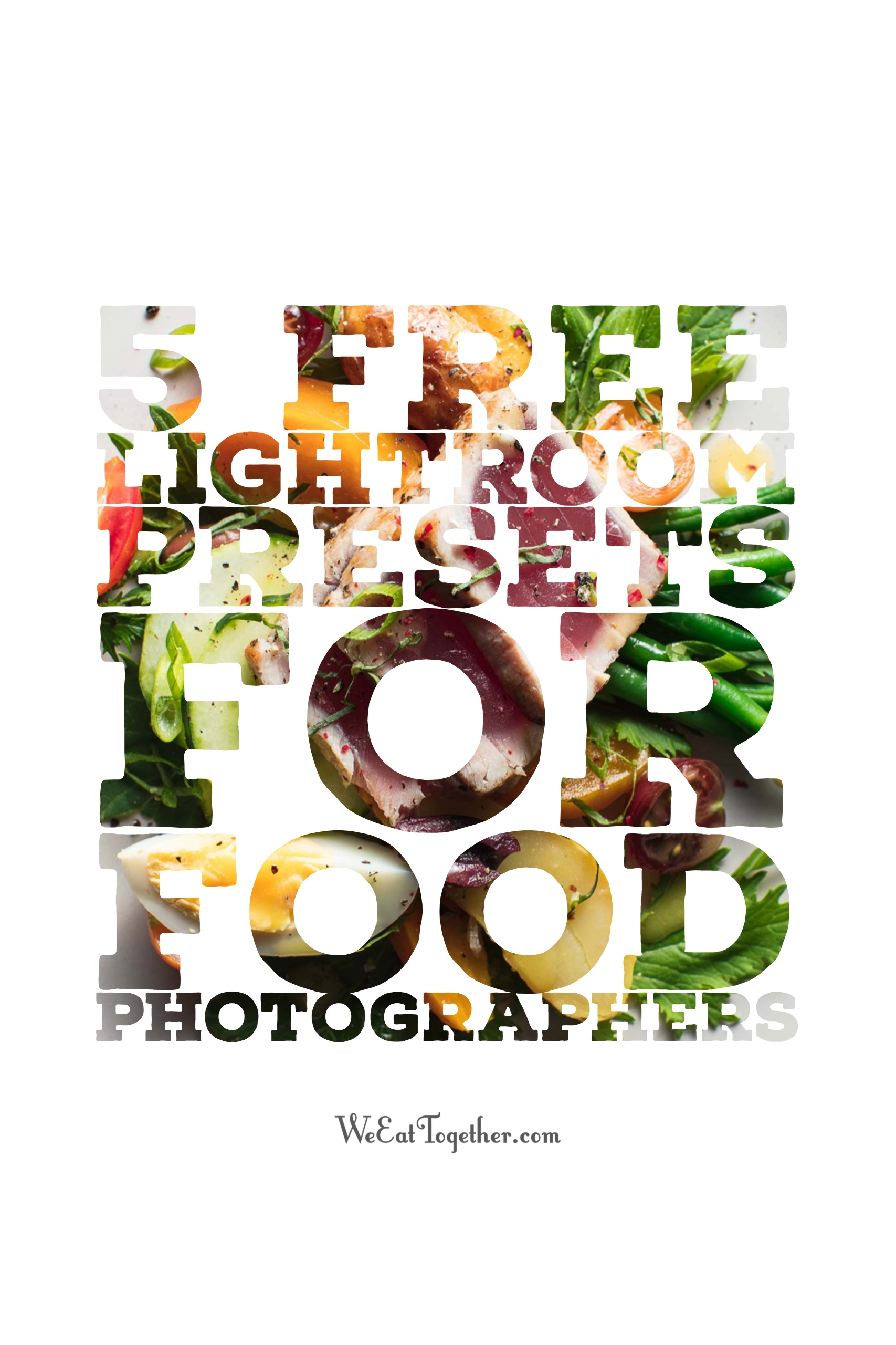 5 free lightroom presets for food photographers we eat together