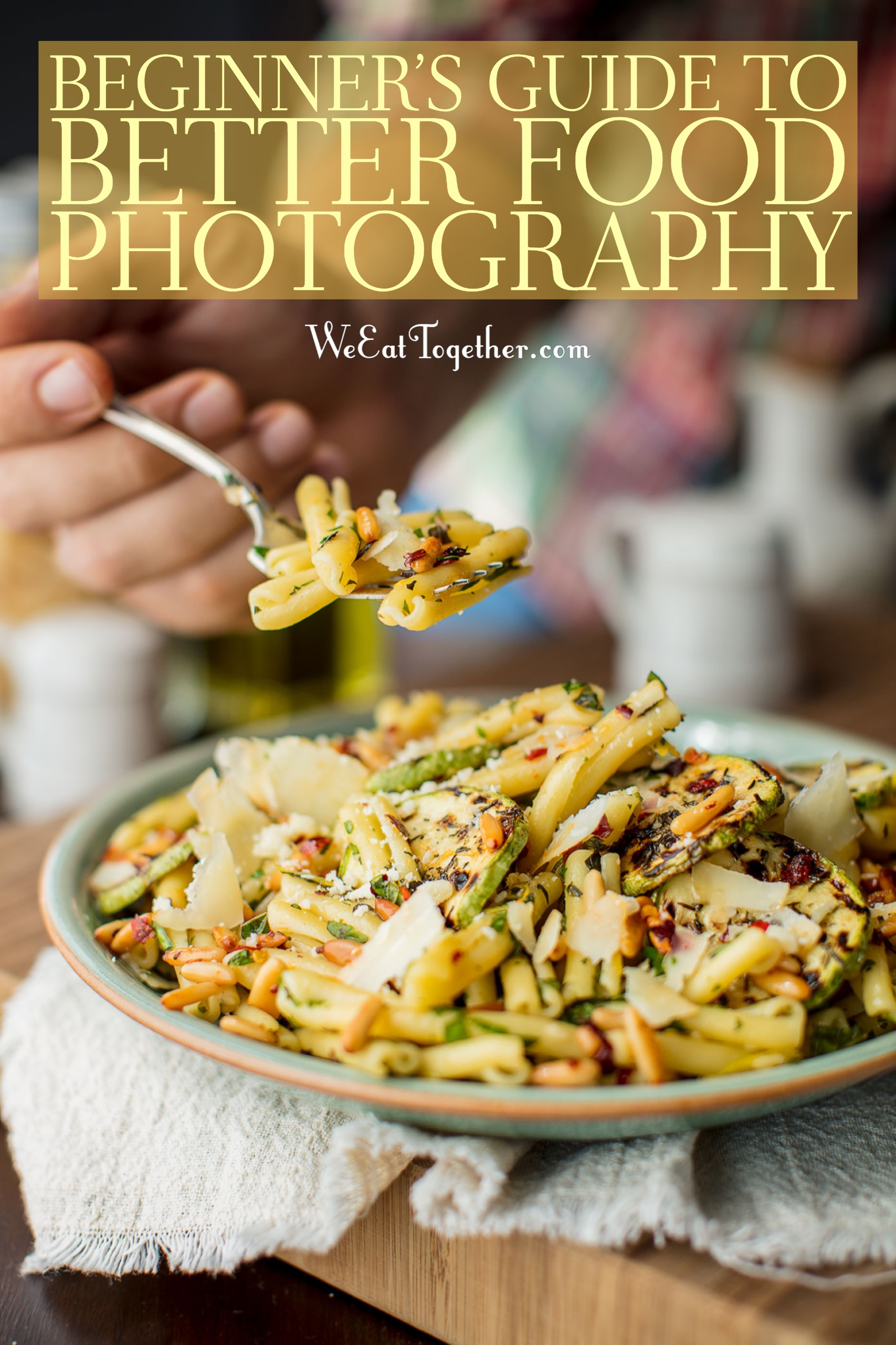 Food Photography Tips A Beginners Guide To Better Food Photography