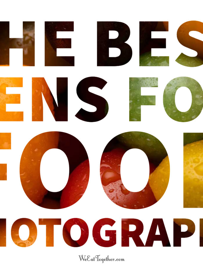 The Best Lens For Food Photography