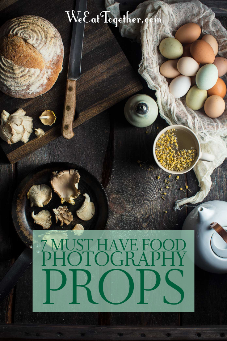 7 Must Have Food Photography Props We Eat Together