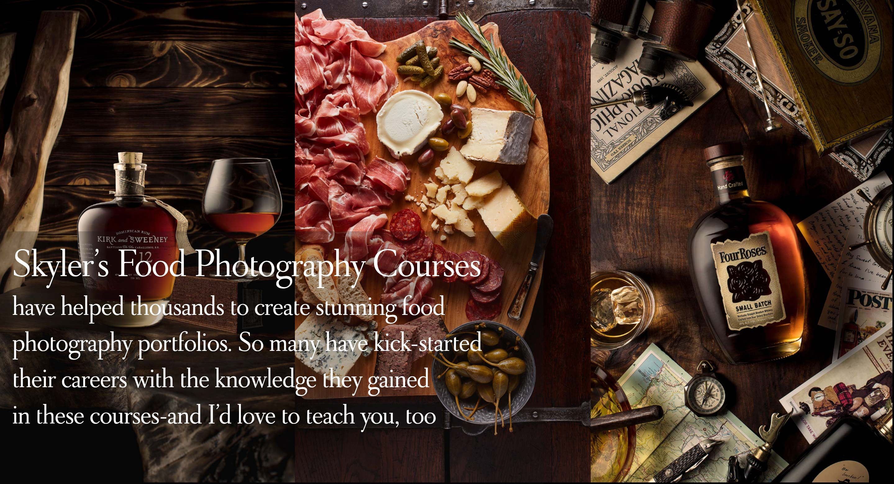 have helped thousands to create stunning food photography portfolios. So many have kick-started their careers with the knowledge they gained in these courses-and I'd love to teach you, too